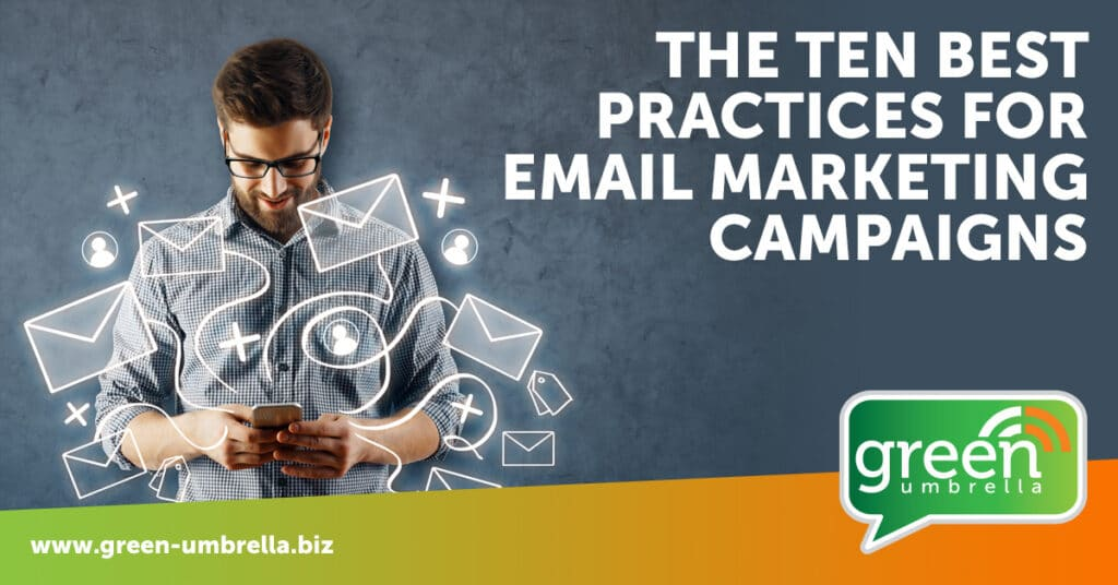 The Ten Best Practices For Email Marketing Campaigns