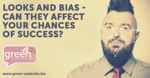 Looks and Bias - Can They Affect Your Chances of Success?