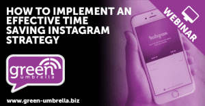 How to Implement an Effective Time Saving Instagram Strategy [Webinar]