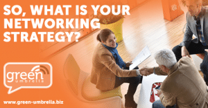 So, What Is Your Networking Strategy?