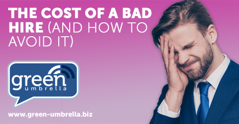 The Cost Of A Bad Hire (and how to avoid it)