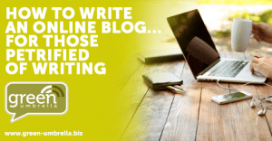 How to write an online blog…for those petrified of writing