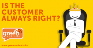 The Customer Is Always Right – Discuss!