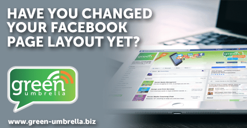 Have You Changed Your Facebook Page Layout Yet?
