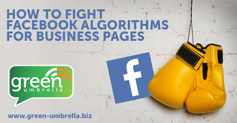 How to Fight Facebook Algorithms For Business Pages