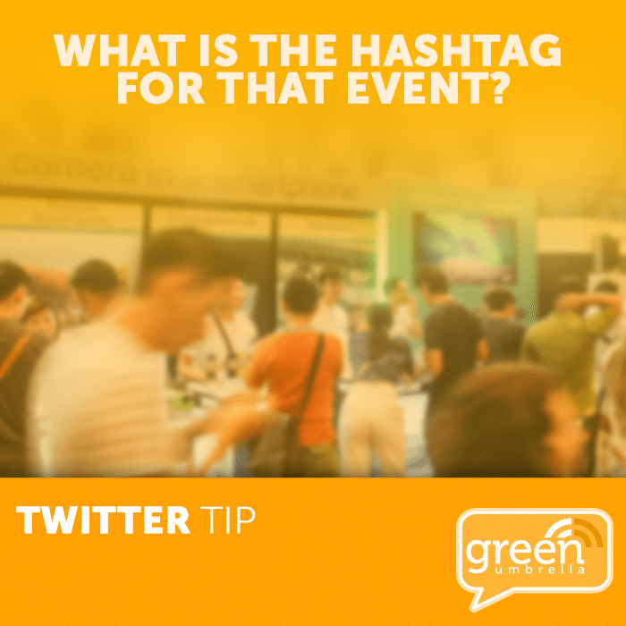 Twitter Tip: What is the hashtag for that event?