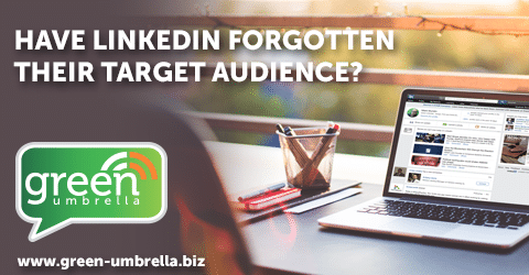 Have LinkedIn Forgotten Their Target Audience?