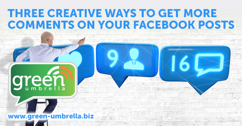 Three Creative Ways To Get More Comments on Your Facebook Posts