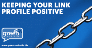 Keeping Your Link Profile Positive – 5 Tips To Make It Happen