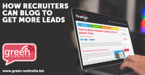 How Recruiters Can Blog to Get More Leads