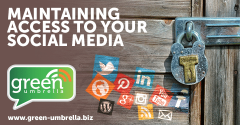What is your company doing to maintain access to your business's social media accounts?
