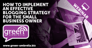 How to Implement an Effective Blogging Strategy for the Small Business Owner