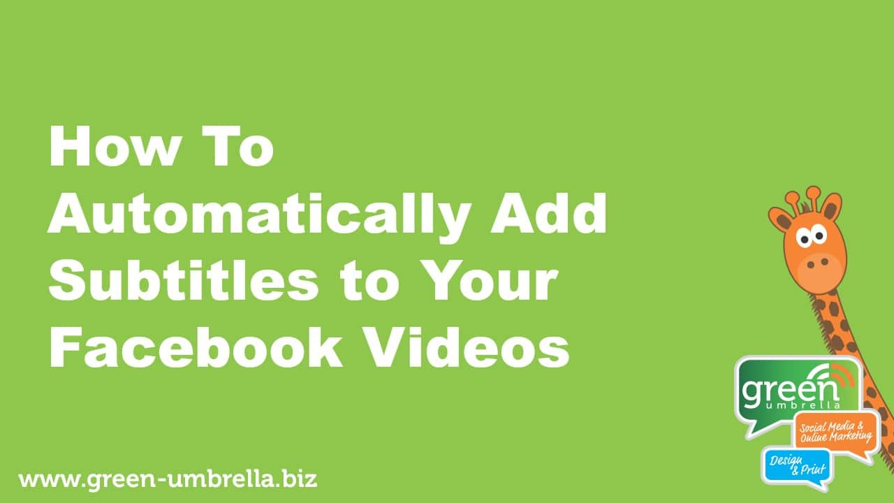How to automatically add captions or subtitles to your Facebook videos