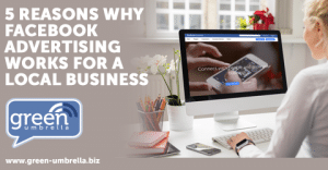 Five Reasons Why Facebook Advertising Works For A Local Business