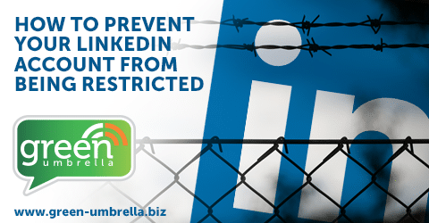 How to Prevent Your LinkedIn Account from Being Restricted