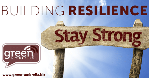 Seven Tips To Build Resilience (When things go wrong)