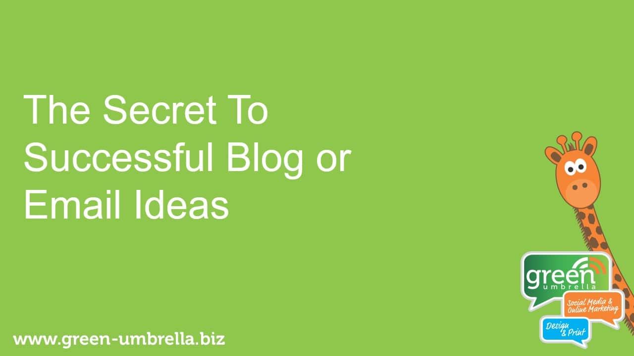 secret to blogging ideas success