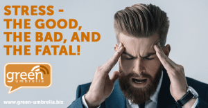 Stress - The Good, The Bad, and The Fatal!