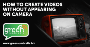 How to Create Videos Without Appearing On Camera