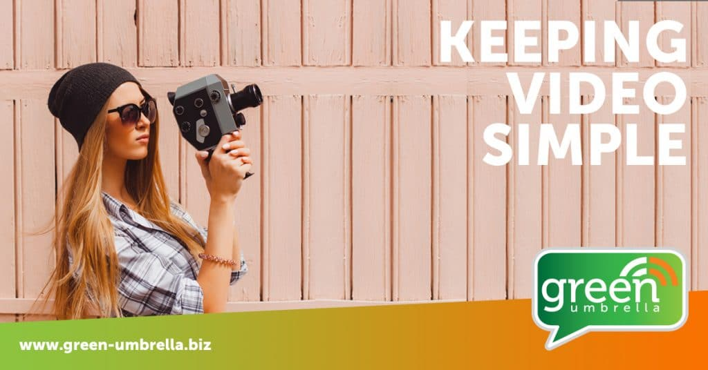 Keeping video simple - Five tips for your business