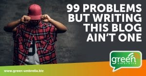 Blogging - 99 Problems, but Writing this Blog ain't One!