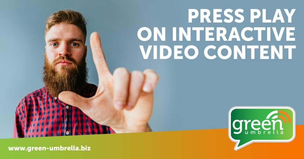 Press play on interactive video content