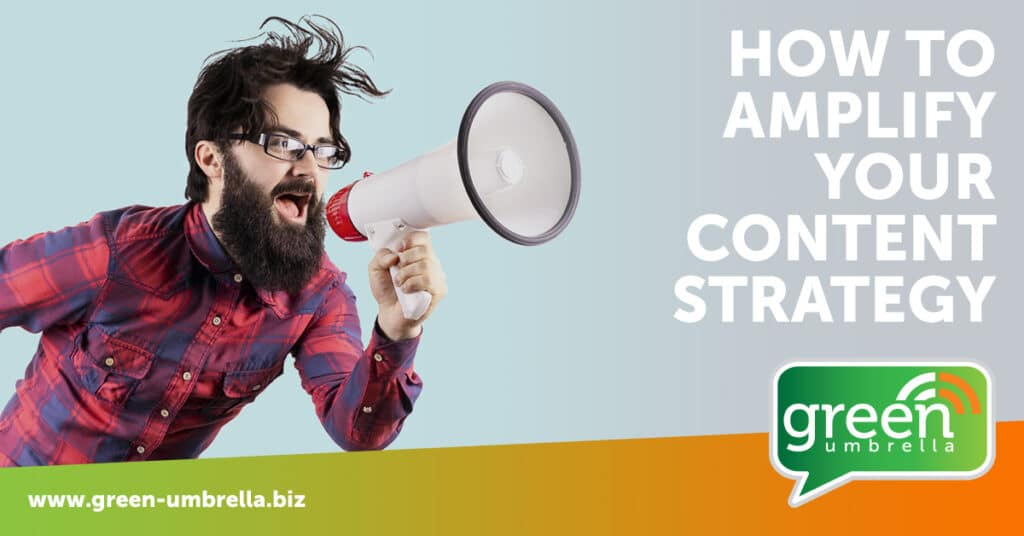 How to Amplify your content strategy in a few easy steps