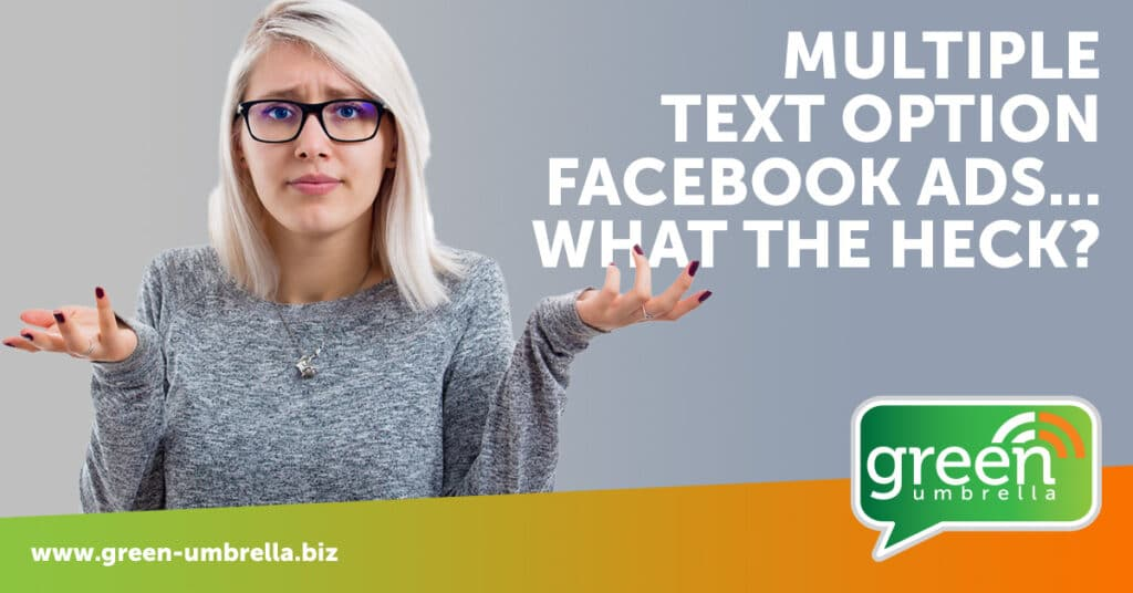 MULTIPLE TEXT OPTION FACEBOOK ADS – WHAT ARE THEY AND WHY SHOULD I USE THEM?