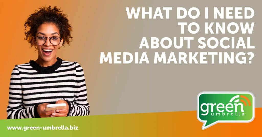 """What Do I Need to Know About Social Media Marketing?"""