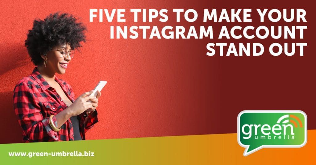 Five tips to make your Instagram account stand out