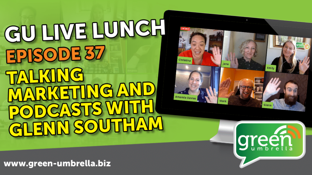 Green Umbrella live lunch - ep 37